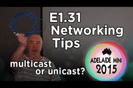 Adelaide Mini 2015 - E1.31 Networking Tips