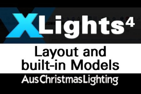 XLights 4 Webinar series: Layout and built-in models