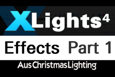 XLights 4 Webinar series: Effects (Part 1)
