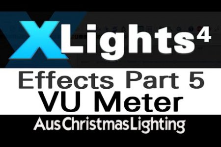 XLights 4 Webinar series: Effects (Part 5) VU Meter