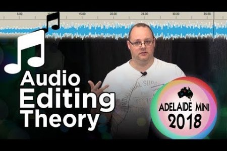 Audio editing: theory and background - 2018 Adelaide Mini